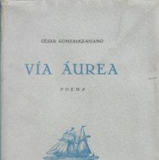 Libros de segunda mano: VÍA ÁUREA, CÉSAR GONZÁLEZ-RUANO. Lote 222929781