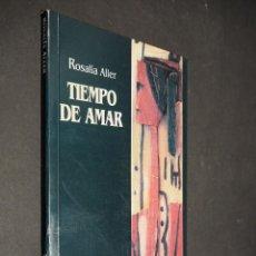 Libros de segunda mano: ROSALÍA ALLER. TIEMPO DE AMAR. EDICIONES DE LA BANDA ORIENTAL 1994. Lote 223955937