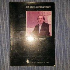 Libros de segunda mano: EL CORAZÓN DESMEMORIADO: CLAVES POÉTICAS DE ANTONIO COLINAS. Lote 224140975