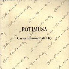 Livres d'occasion: POTIMUSA - CARLOS EDMUNDO DE ORY - A-POE-2008. Lote 224379065