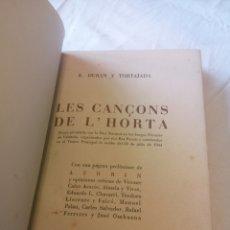 Libros de segunda mano: LES CANCONS DE L'HORTA. POEMA DE VALENCIA. E. DURAN TORTAJADA. 1944/1945. EN VALENCIANO. DEDICADAS.. Lote 224387945