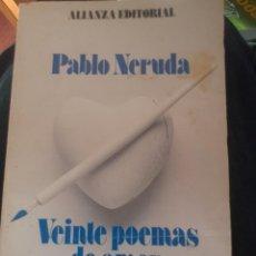 Libros de segunda mano: VEINTE POEMAS DE AMOR Y UNA CANCIÓN DESESPERADA PABLO NERUDA ALIANZA EDITORIAL. Lote 224969630