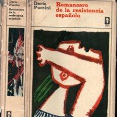 Libros de segunda mano: DARIO PUCCINI : ROMANCERO DELA RESISTENCIA ESPAÑOLA (ERA, MÉXICO, 1965) GUERRA CIVIL. Lote 225007465