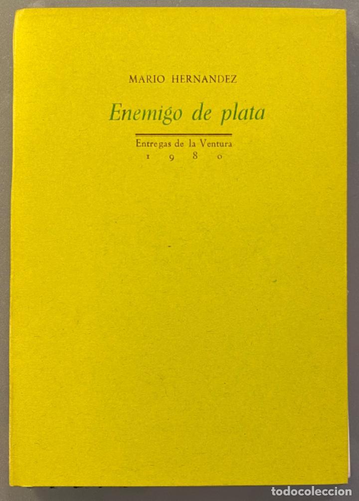 MARIO HERNÁNDEZ. ENEMIGO DE PLATA (Libros de Segunda Mano (posteriores a 1936) - Literatura - Poesía)