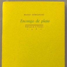 Libros de segunda mano: MARIO HERNÁNDEZ. ENEMIGO DE PLATA. Lote 225257537