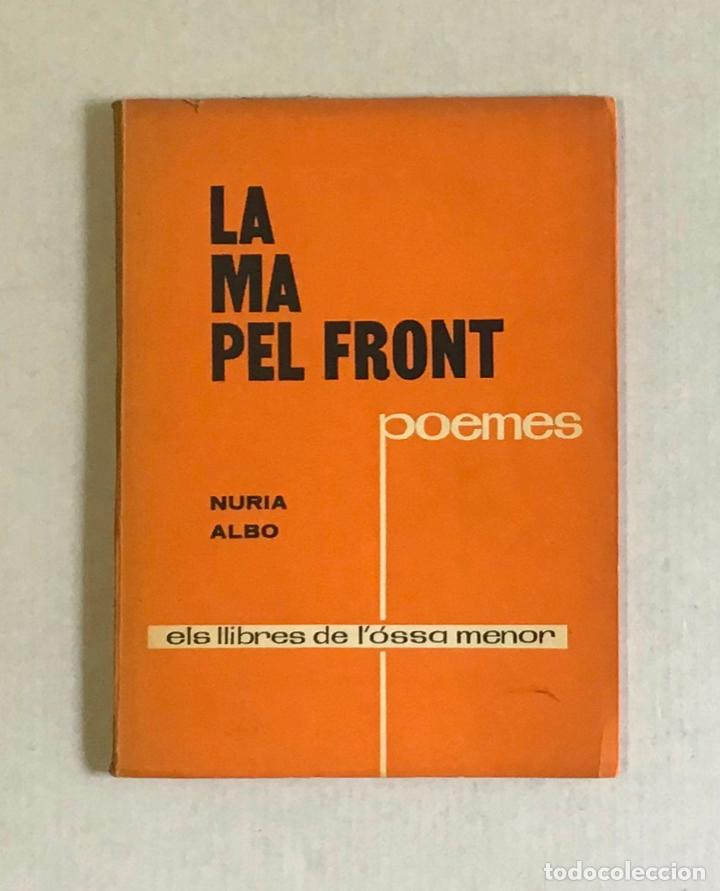 LA MA PEL FRONT. POEMES. - ALBO, NURIA. (Libros de Segunda Mano (posteriores a 1936) - Literatura - Poesía)