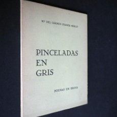 Libros de segunda mano: PINCELADAS EN GRIS. Mª DEL CARMEN FERRER MERLO. POEMAS EN PROSA. DIBUJOS C. PERELLON.. Lote 253907285