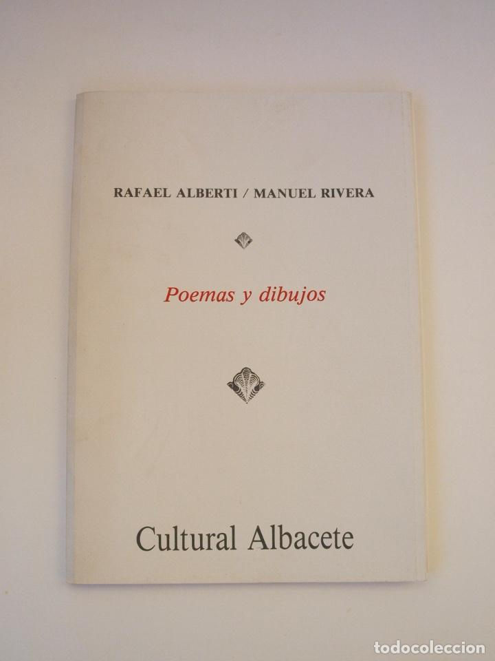 RAFAEL ALBERTI Y MANUEL RIVERA: POEMAS Y DIBUJOS - CULTURAL ALBACETE - CON DEDICATORIA A PACO RABAL (Libros de Segunda Mano (posteriores a 1936) - Literatura - Poesía)