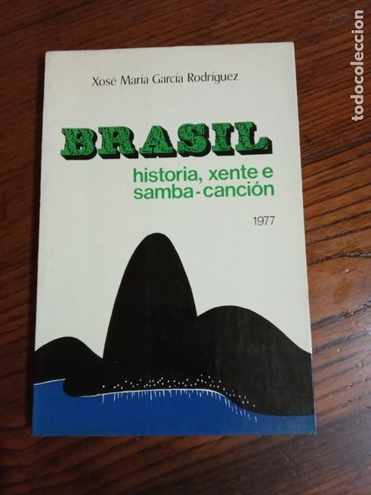 BRASIL .HISTORIA XENTE E SAMBA CANCION-XOSE MARIA GARCIA RODRIGUEZ. (Libros de Segunda Mano (posteriores a 1936) - Literatura - Poesía)