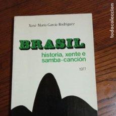 Libros de segunda mano: BRASIL .HISTORIA XENTE E SAMBA CANCION-XOSE MARIA GARCIA RODRIGUEZ.. Lote 225625455