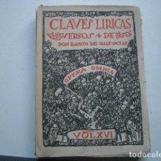 Libros de segunda mano: CLAVES LIRICAS, VERSOS DE RAMON DEL VALLE INCLAN. OPERA OMNIA. VOL IX. 1943. Lote 225774600