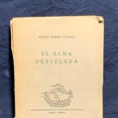 Libros de segunda mano: MARTIN VIVALDI EL ALMA DESVELADA INSULA MADRID DEDICADO FIRMA AUTOGRAFA 1952 21X14,5CMS. Lote 225801685