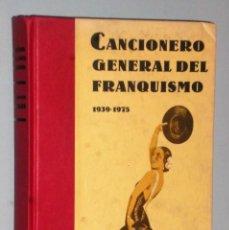 Libros de segunda mano: CANCIONERO GENERAL DEL FRANQUISMO 1939-1975.. Lote 225818420