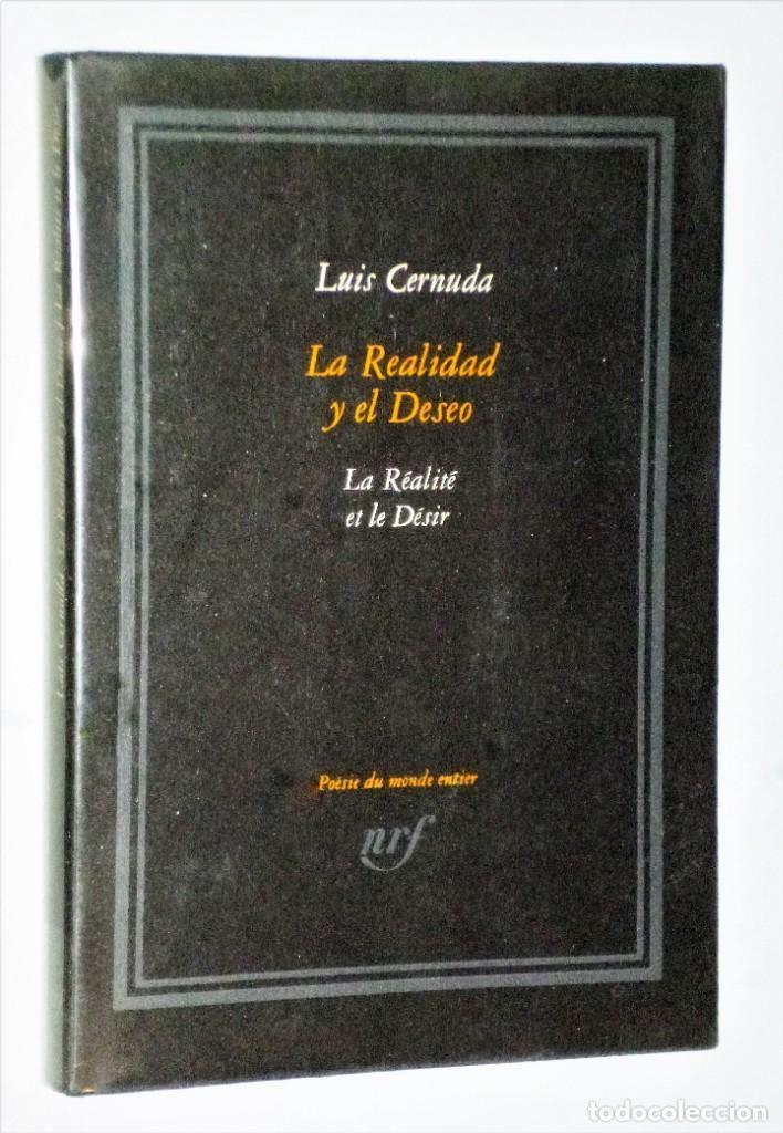 LA REALIDAD Y EL DESEO / LA RÉALITÉ ET LE DÉSIR, POR LUIS CERNUDA. (EDICIÓN BILINGÜE) (Libros de Segunda Mano (posteriores a 1936) - Literatura - Poesía)