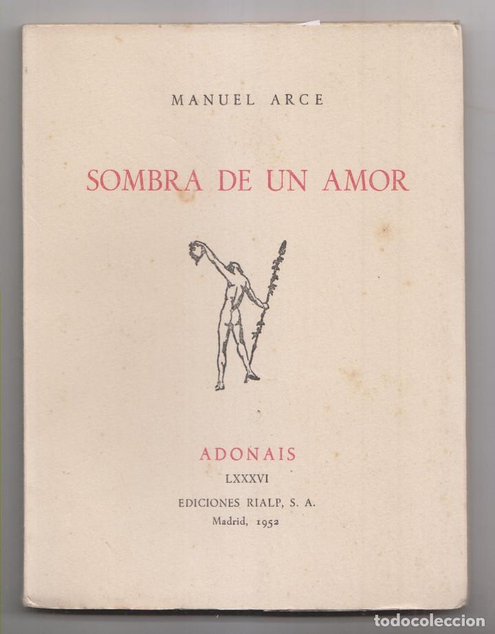MANUEL ARCE: SOMBRA DE AYER. MADRID, ADONAIS, 1952. 1ª EDICIÓN. ALGUNAS CORRECCIONES (Libros de Segunda Mano (posteriores a 1936) - Literatura - Poesía)