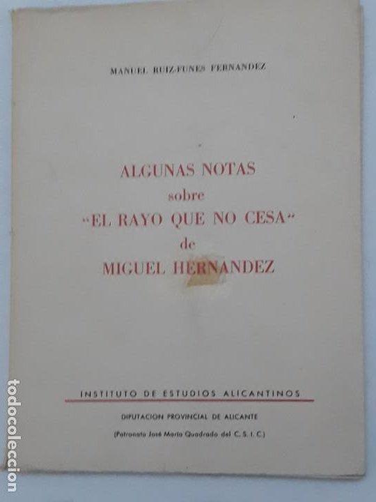 ALGUNAS NOTAS SOBRE: EL RAYO QUE NO CESA - DE MIGUEL HERNANDEZ. (Libros de Segunda Mano (posteriores a 1936) - Literatura - Poesía)