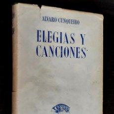 Libros de segunda mano: 1940 - 1ª ED. - ALVARO CUNQUEIRO: ELEGÍAS Y CANCIONES - POESÍA ESPAÑOLA - PRIMERA EDICIÓN. Lote 226833175