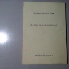 Libros de segunda mano: MERCEDES AGULLÓ COBO.EL PESO DE LAS ESTRELLAS.DEDICADO Y FIRMADO.JOSÉ HIERRO.EDUARDO ARROYO. RARO.. Lote 227777105