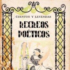 Livres d'occasion: CUENTOS Y LEYENDAS RECREOS POÉTICOS (NERUDA, ALBERTI, LORCA, MACHADO, MIGUEL HERNANDEZ..) PARIS 1958. Lote 227818105