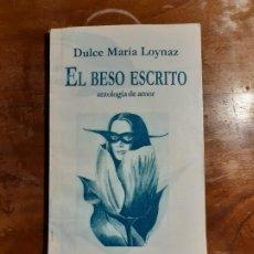 Libros de segunda mano: EL BESO ESCRITO DULCE MARÍA LOYNAZ. Lote 227910560