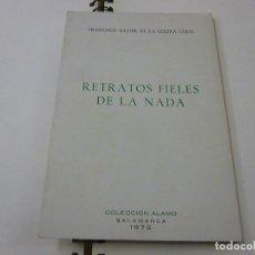 Libros de segunda mano: RETRATOS FIELES DE LA NADA - FINALISTA DEL PREMIO DE POESÍA ALAMO 1971 -N 11. Lote 228491795