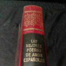 Libros de segunda mano: LAS MEJORES POESÍA DE AMOR ESPAÑOLA - OBRAS INMORTALES , EDITORIAL BRUGUERA 1 EDICIÓN. Lote 228510115