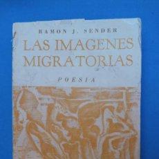 Libros de segunda mano: LAS IMAGENES MIGRATORIAS - RAMÓN J. SENDER. Lote 229083415