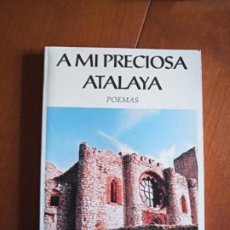 Libros de segunda mano: A MI PRECIOSA ATALAYA. POEMAS. JUAN RAMÓN SERRANO CAZALLAS. Lote 229903880