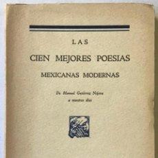 Libros de segunda mano: LAS CIEN MEJORES POESIAS MEXICANAS MODERNAS (DE MANUEL GUTIÉRREZ NÁJERA A NUESTROS DÍAS.). Lote 123146608