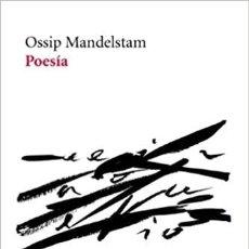 Libros de segunda mano: OSSIP MANDELSTAM. POESÍA. -NUEVO. Lote 230429440