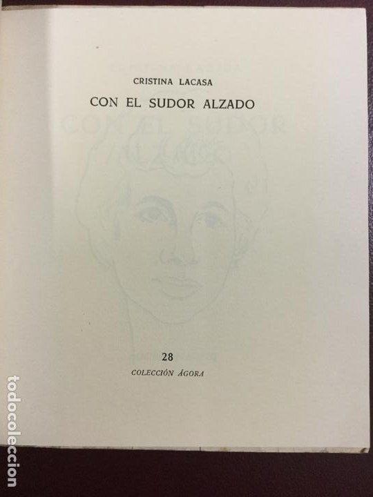 Libros de segunda mano: CON EL SUDOR ALZADO - CRISTINA LACASA - 1964 - FIRMADO Y DEDICADO POR EL AUTOR - 78p. 17x15 - Foto 2 - 230575990