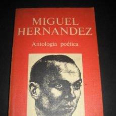 Libros de segunda mano: LIBRO POESIA MIGUEL HERNANDEZ ANTOLOGIA POETICA 1976.. Lote 230629090
