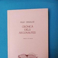 Libros de segunda mano: CRÒNIQUES DELS ARGONAUTES - FELIP DELMADÉ - DIBUIXOS: LLUÍS JUNCOSA. Lote 231377205