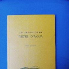Libros de segunda mano: REIXES D'AIGUA - J.M. SALA-VALLDAURA - DIBUIXOS: RAMÓN CANET. Lote 231378025