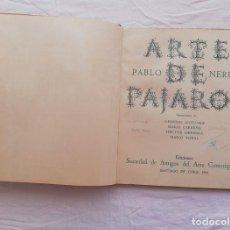 Libros de segunda mano: [SIGNED ALL] PABLO NERUDA / N. ANTÚNEZ, M. CARREÑO, H. HERRERA, C.TORAL. ARTE DE PÁJAROS. AÑO1966. Lote 231609050