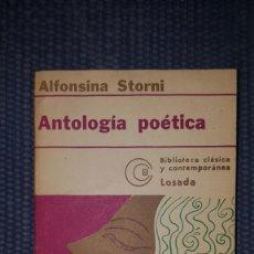 Libros de segunda mano: STORNI, ALFONSINA: ANTOLOGÍA POÉTICA. Lote 231999590