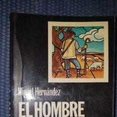 Libros de segunda mano: MIGUEL HERNÁNDEZ. EL HOMBRE Y SU POESÍA. Lote 232000100