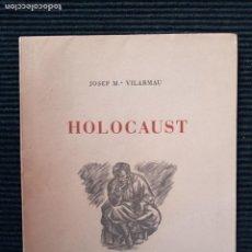 Libros de segunda mano: HOLOCAUST. JOSEP Mª VILARMAU. SANTA MARIA DE MARLES 1954.. Lote 232180540