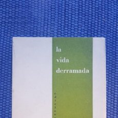 Libros de segunda mano: PÉREZ HERRERO, FRANCISCO: LA VIDA DERRAMADA. Lote 232488650