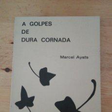 Libros de segunda mano: MARCEL AYATS - A GOLPES DE DURA CORNADA - 1981 - 1A EDICIÓN. Lote 232938085