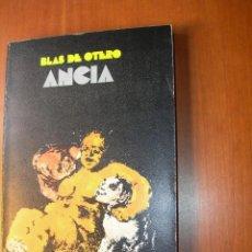 Libros de segunda mano: ANCIA / BLAS DE OTERO. Lote 233004330