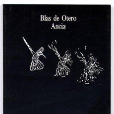 Libros de segunda mano: OTERO, BLAS DE. ANCIA. PRÓLOGO DE DÁMASO ALONSO. 1996.. Lote 233247375