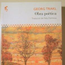Libros de segunda mano: TRAKL, GEORG - TR. FELIU FORMOSA - OBRA POÈTICA - BARCELONA 2012. Lote 233540920