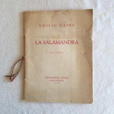 Libros de segunda mano: EMILIO ORIBE. LA SALAMANDRA. MISTERIO. DEDICATORIA AUTÓGRAFA. EDICIONES NOUS. MONTEVIDEO, 1948.. Lote 233541995