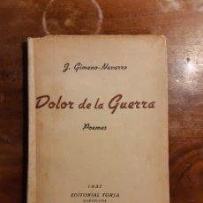 Libros de segunda mano: DOLOR DE LA GUERRA J. GIMENO-NAVARRO. Lote 233592860