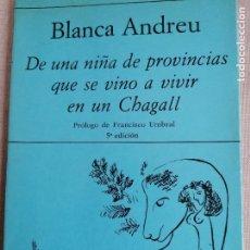 Libros de segunda mano: DE UNA NIÑA DE PROVINCIAS QUE SE VINO A VIVIR EN UN CHAGALL. BLANCA ANDREU. HIPERIÓN. 1986 64PP. Lote 233664360