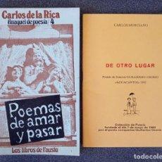 Libros de segunda mano: LOTE POEMAS DE AMAR Y PASAR DE CARLOS DE LA RICA CON AUTOGRÁFO DE OTRO LUGAR DE CARLOS MURCIANO. Lote 234145235