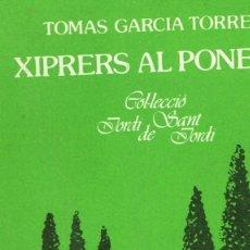 Libros de segunda mano: TOMAS GARCIA TORRES XIPRERS AL PONENT 1981 VALÈNCIA. Lote 234552995