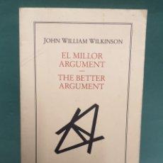 Libros de segunda mano: LIBRO POESÍA JOHN WILLIAM WILKINSON EL MILLOR ARGUMENT EDITORIAL COLUMNA 1991. Lote 234664740
