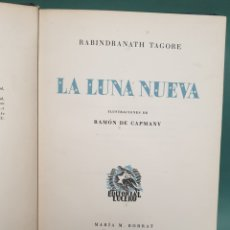 Libros de segunda mano: POESIA RABINDRANATH TAGORE LA LUNA NUEVA ILUSTRACIONES RAMÓN DE CAPMANY EDITORIAL LUCERO 1942. Lote 234667595